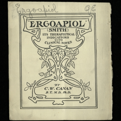 """Ergoapiol"" (Smith) Its Therapeutical Indication With Clinical Notes"