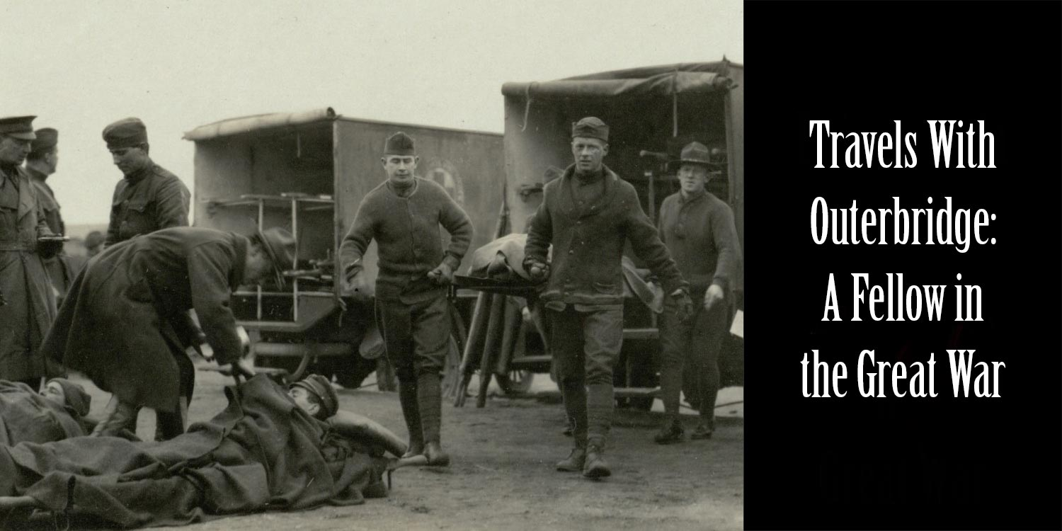Travels With Outerbridge: A Fellow in the Great War