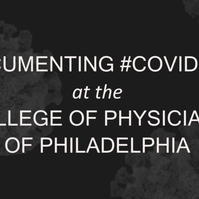 Documenting #COVIDPHL at The College of Physicians of Philadelphia image