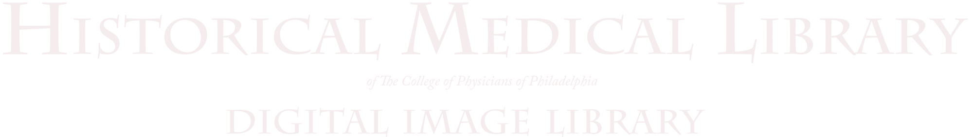 The College of Physicians of Philadelphia Digital Library